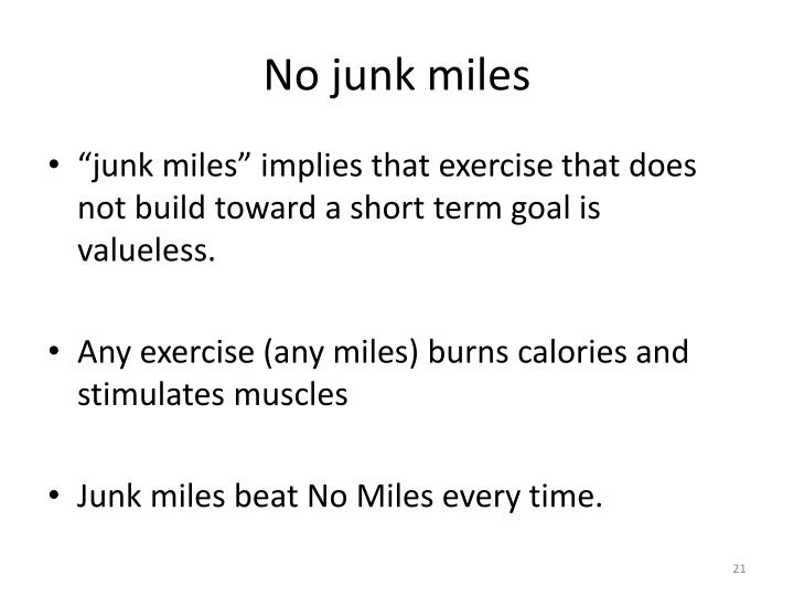 No junk miles