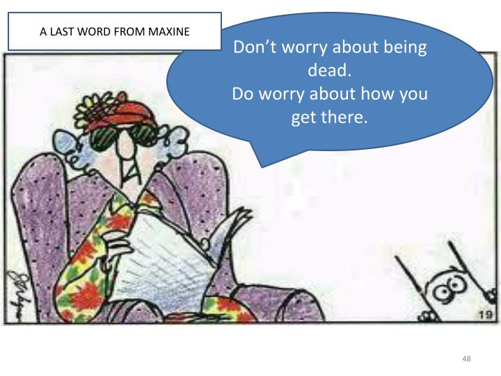 A LAST WORD FROM MAXINE
