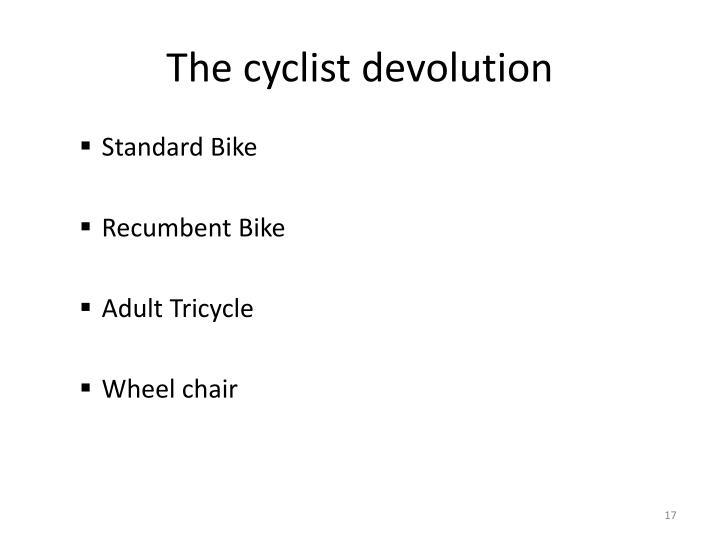 The cyclist devolution
