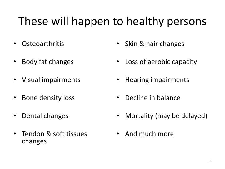 These will happen to healthy persons