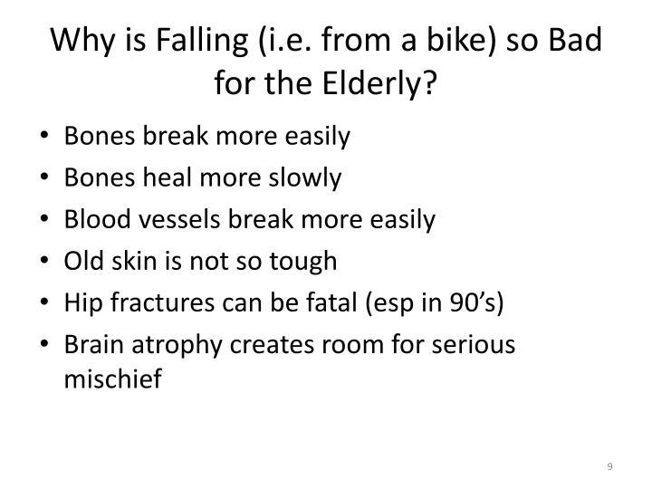 Why is Falling (i.e. from a bike) so Bad for the Elderly?
