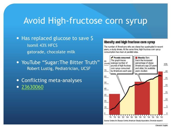 Avoid High-fructose corn syrup