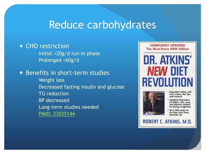 Reduce carbohydrates