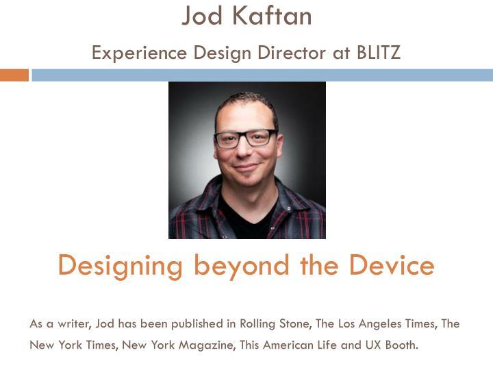 Jod kaftan experience design director at blitz