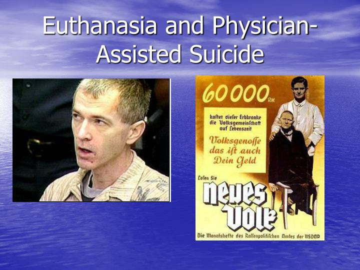 a debate on the legalization of euthanasia a physician assisted suicide Euthanasia/physician assisted suicide should not be legalized 1343 words | 6 pages of euthanasia, he felt he had no other choice knowing his family would disagree, he decided to ask for his doctors' advice.