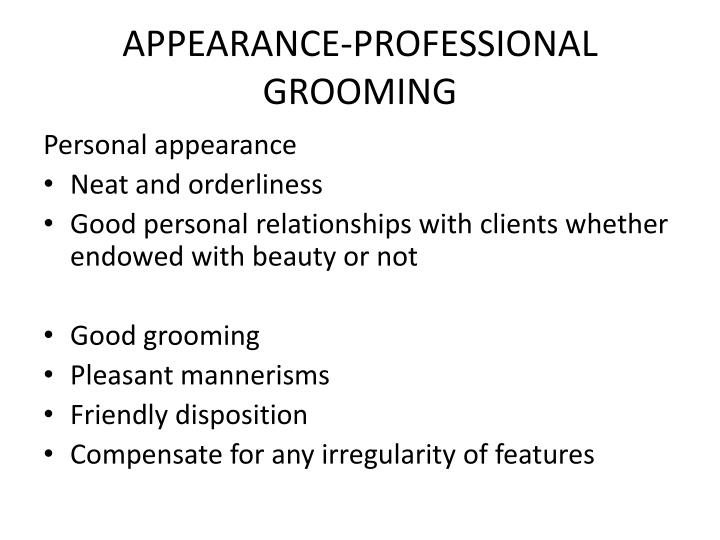 APPEARANCE-PROFESSIONAL GROOMING
