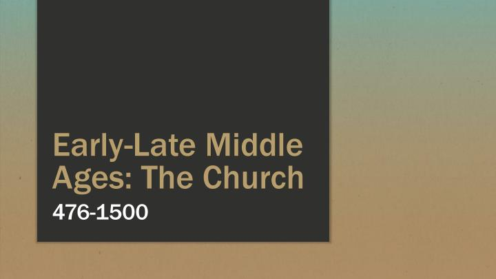 early late middle ages the church n.