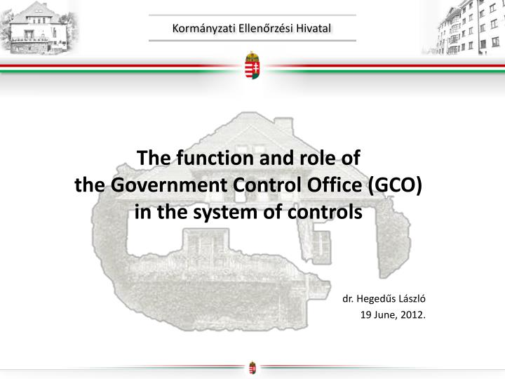the function and role of the government control office gco in the system of controls n.