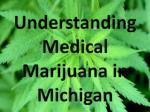 understanding medical marijuana in michigan
