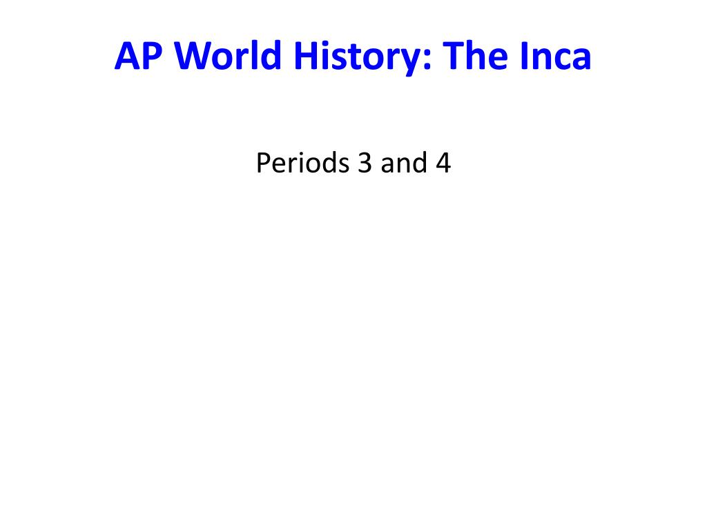ppt ap world history the inca powerpoint presentation id 1602208