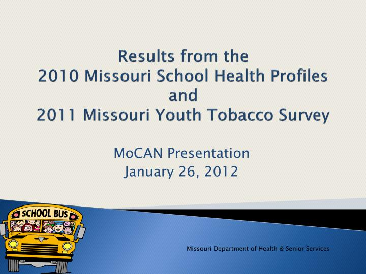 Results from the 2010 missouri school health profiles and 2011 missouri youth tobacco survey