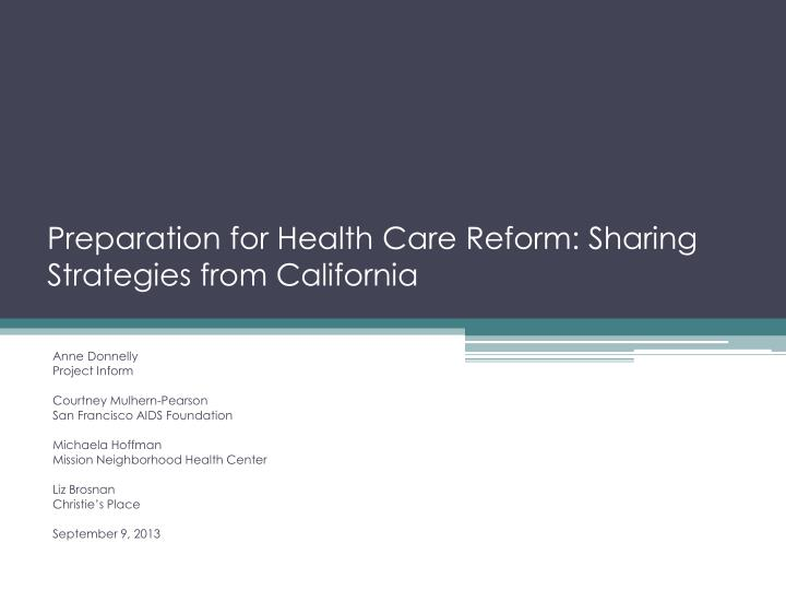 preparation for health care reform sharing strategies from california n.