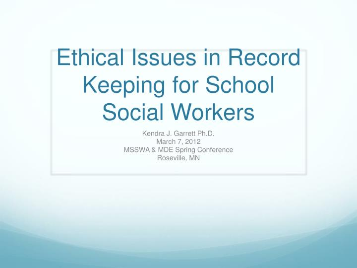 ethical issues in record keeping for school social workers n.