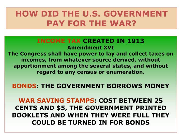 HOW DID THE U.S. GOVERNMENT PAY FOR THE WAR?