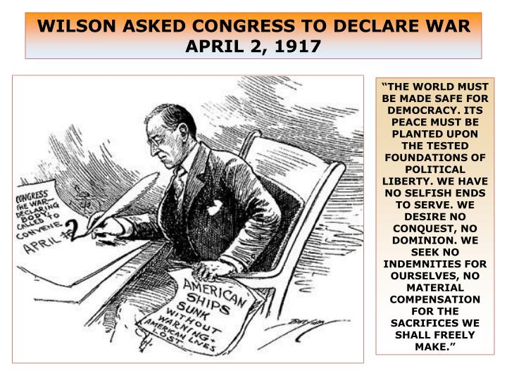 WILSON ASKED CONGRESS TO DECLARE WAR APRIL 2, 1917