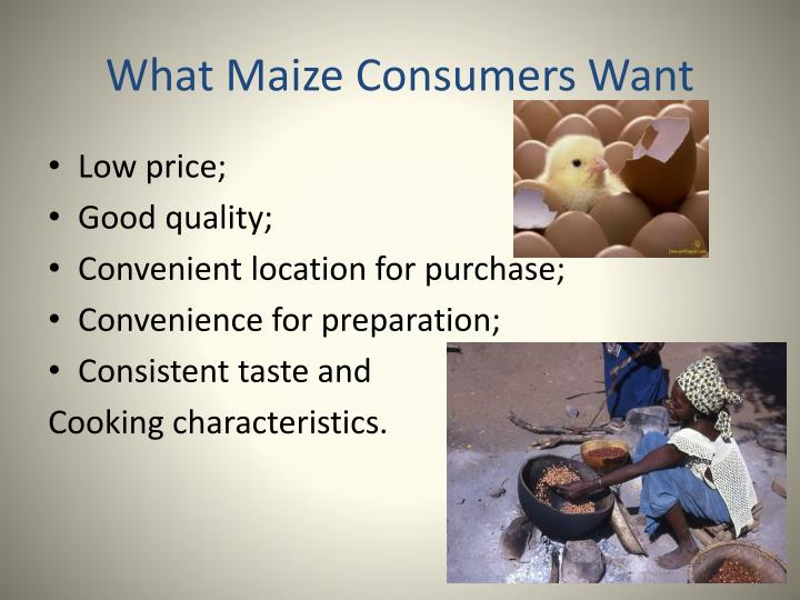 What Maize Consumers Want