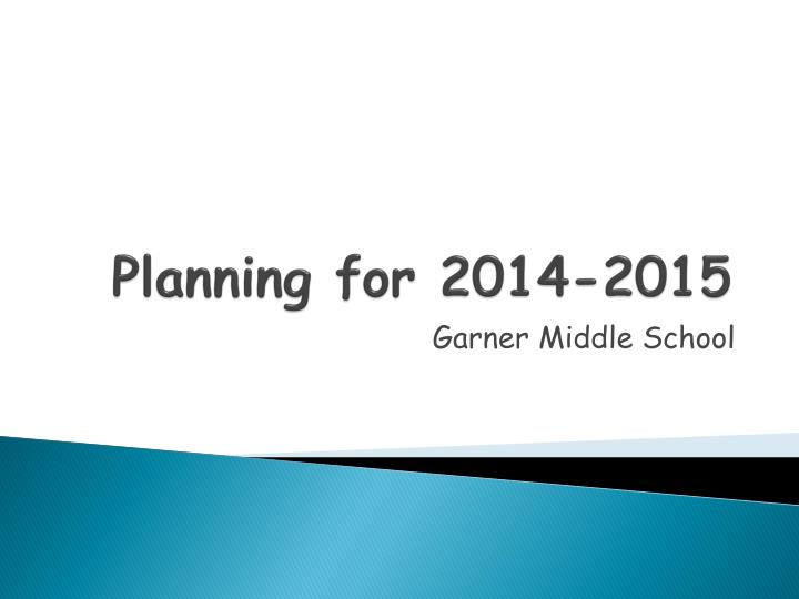 Planning for 2014 2015