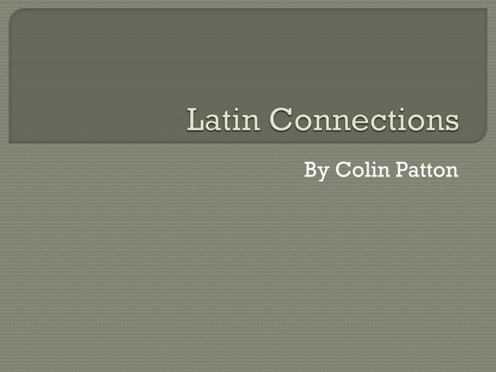 Latin connections