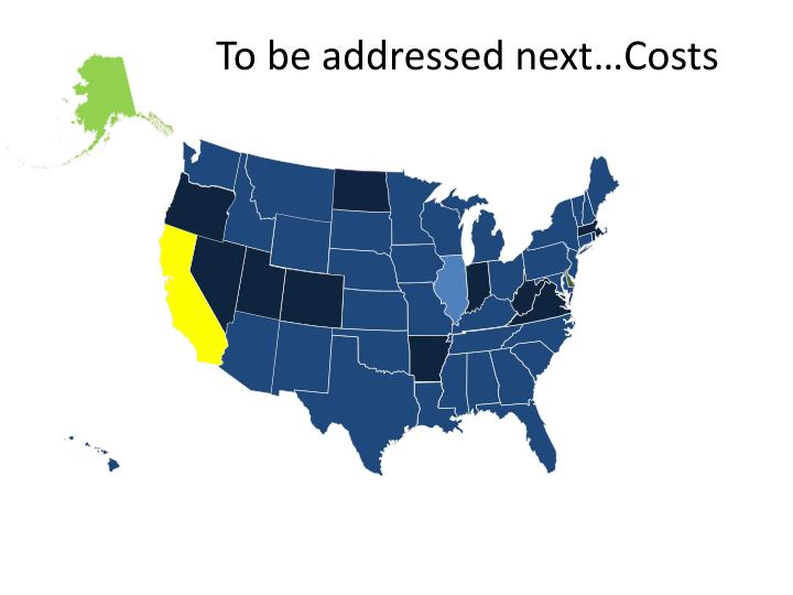 To be addressed next…Costs