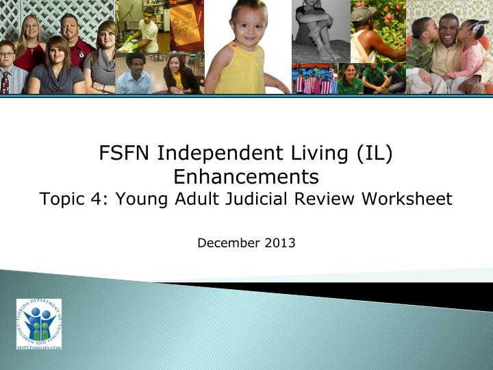 fsfn independent living il enhancements topic 4 young adult judicial review worksheet n.