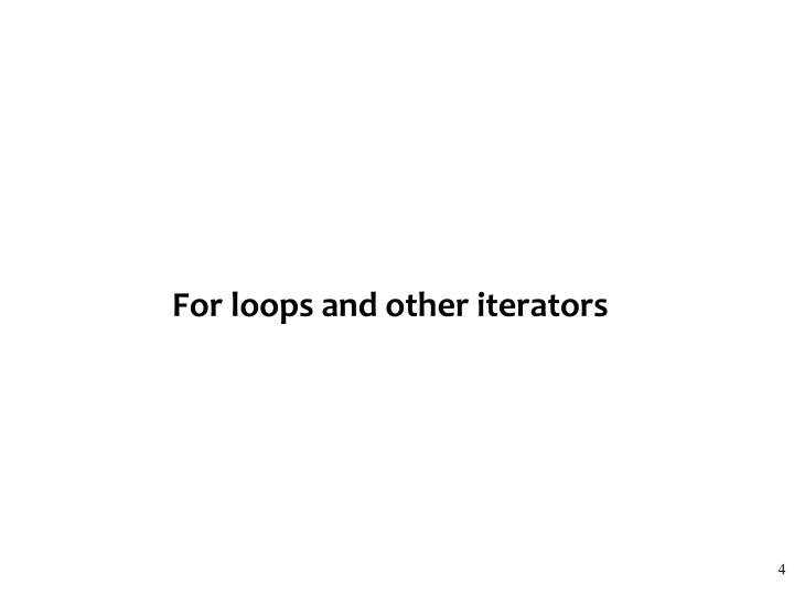 For loops and other iterators