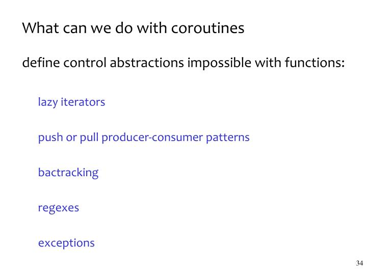 What can we do with coroutines