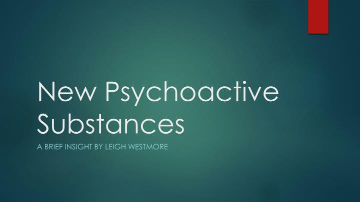 new psychoactive substances n.