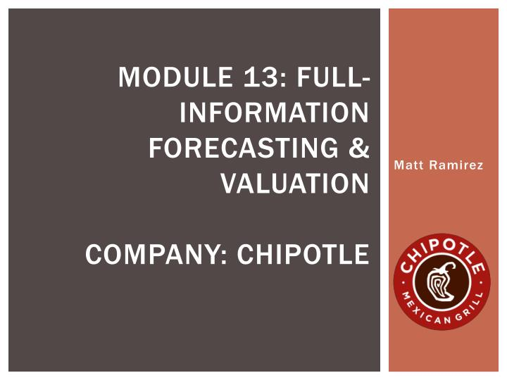 module 13 full information forecasting valuation company chipotle n.