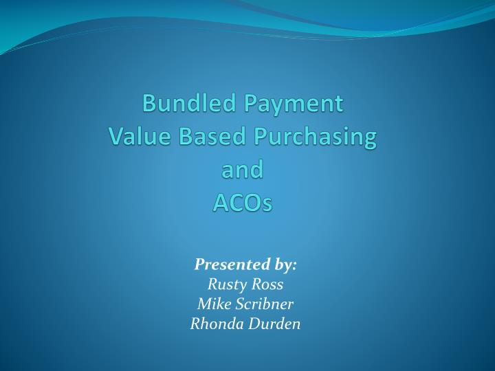 bundled payment value based purchasing and acos n.