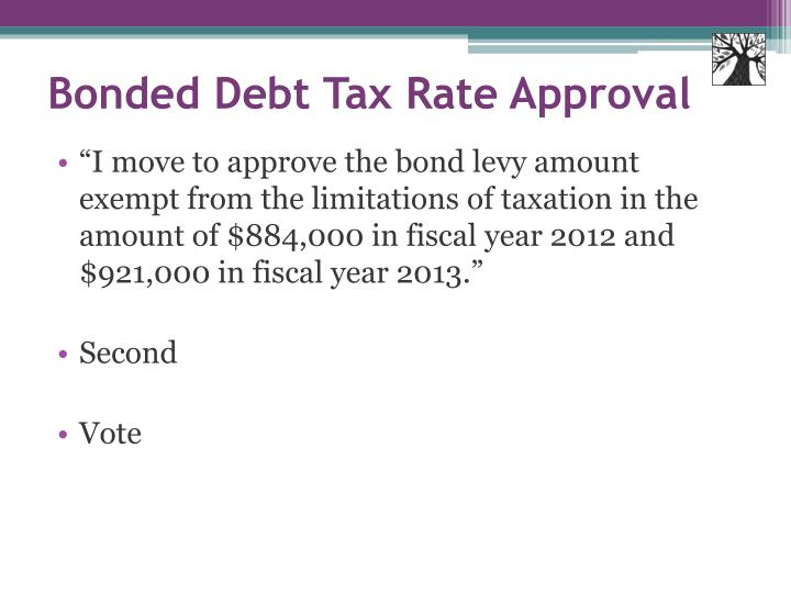 Bonded Debt Tax Rate Approval