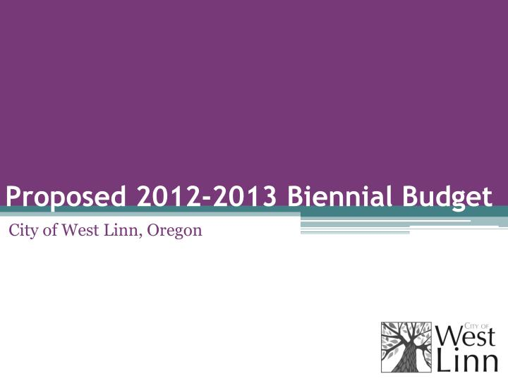 Proposed 2012 2013 biennial budget