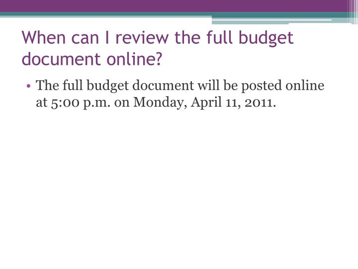When can I review the full budget document online?