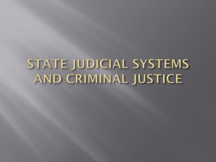 state judicial systems and criminal justice n.
