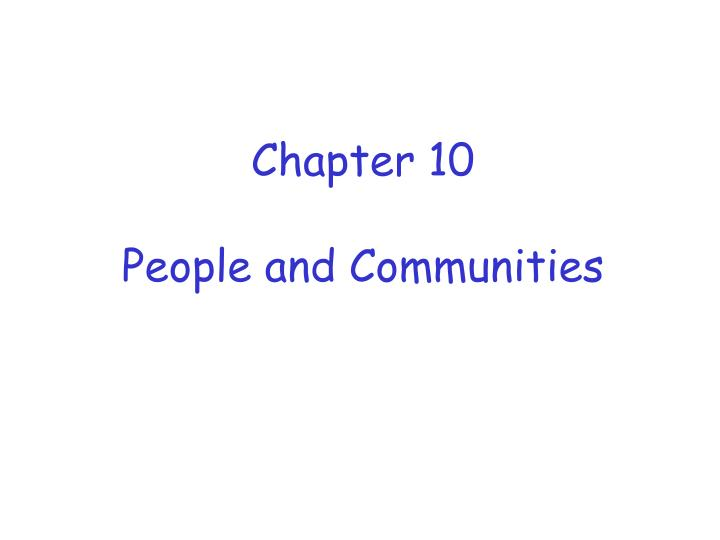 Chapter 10 people and communities