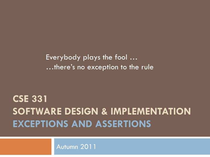 cse 331 software design implementation exceptions and assertions n.