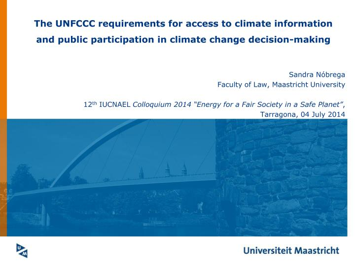 The UNFCCC requirements for access to climate information and public participation in climate change...