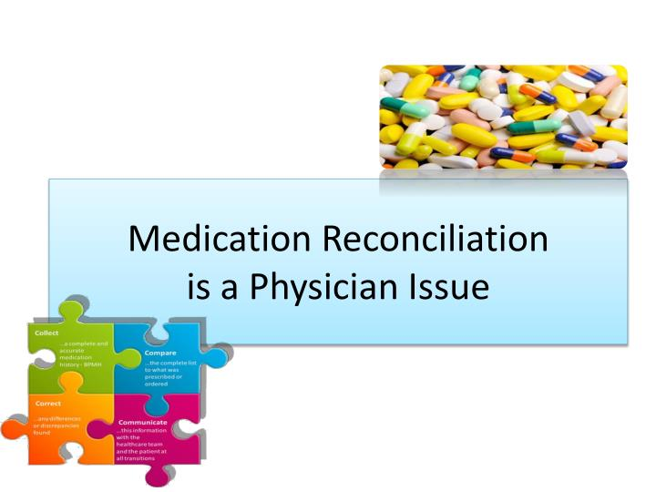 medication reconciliation is a physician issue n.