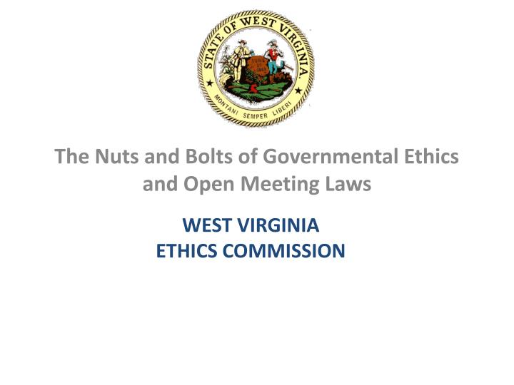 the nuts and bolts of governmental ethics and open meeting laws n.