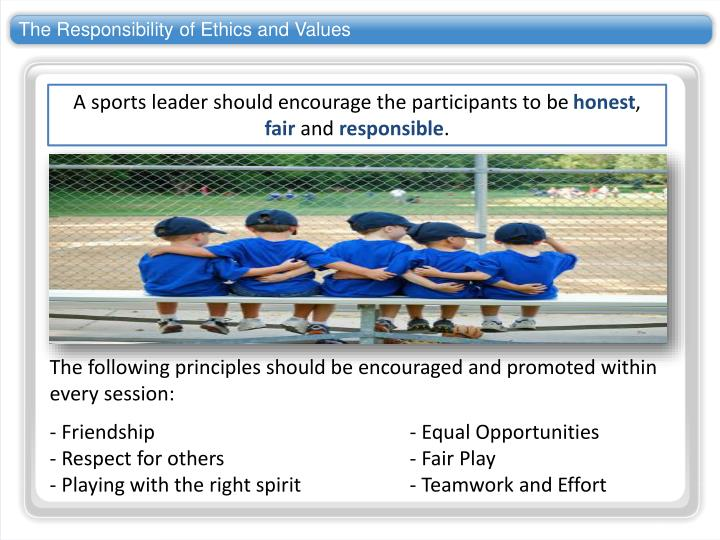 The Responsibility of Ethics and Values