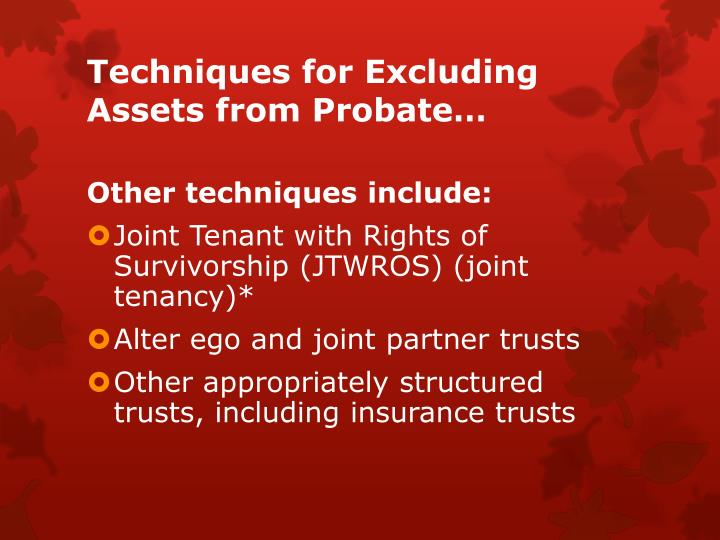 Techniques for Excluding Assets from Probate…