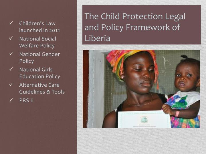 The Child Protection Legal and Policy Framework of Liberia