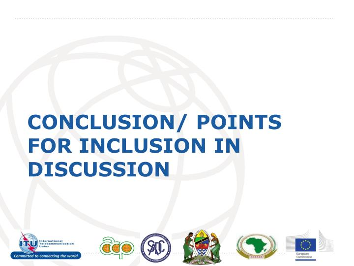 CONCLUSION/ POINTS FOR INCLUSION IN DISCUSSION