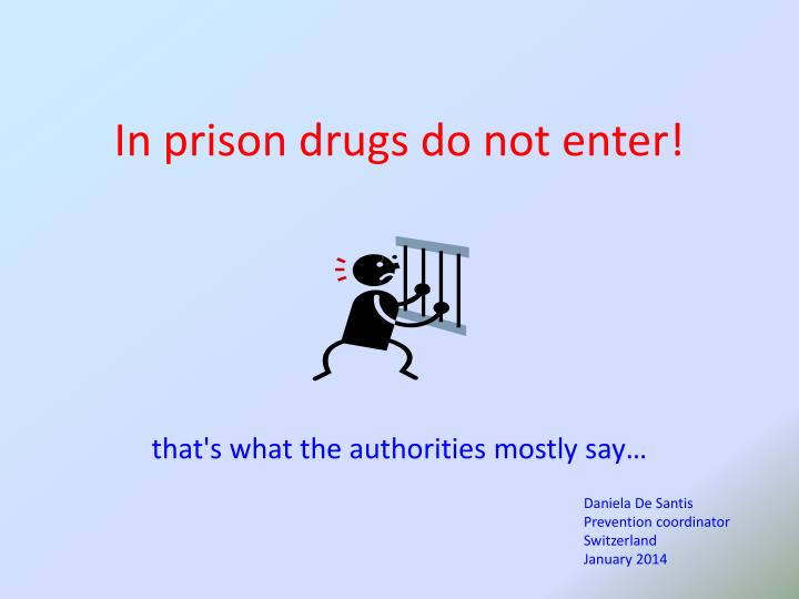 in prison drugs do not enter