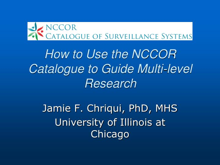 how to use the nccor catalogue to guide multi level research n.