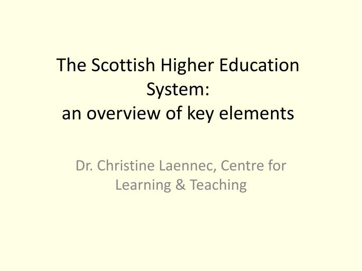 the scottish higher education system an overview of key elements n.