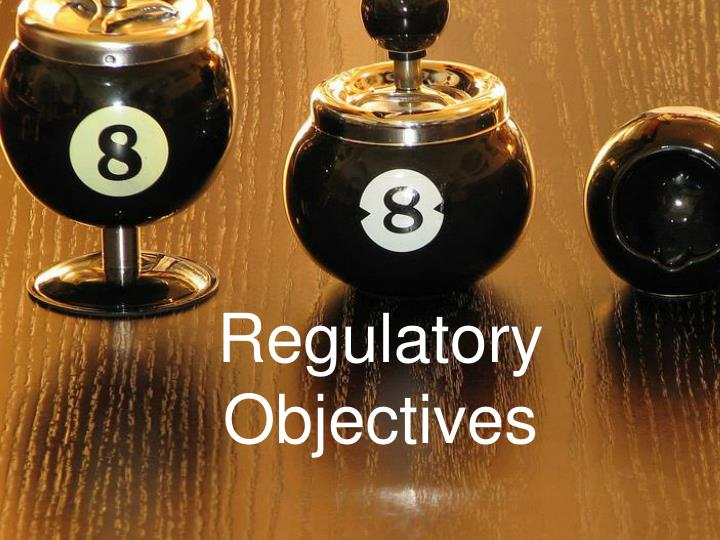 Regulatory Objectives