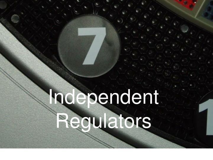 Independent Regulators