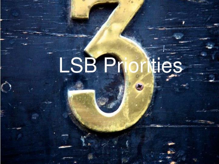 LSB Priorities