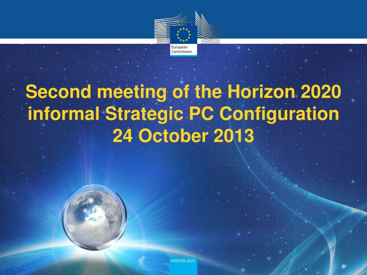 second meeting of the horizon 2020 informal strategic pc configuration 24 october 2013 n.