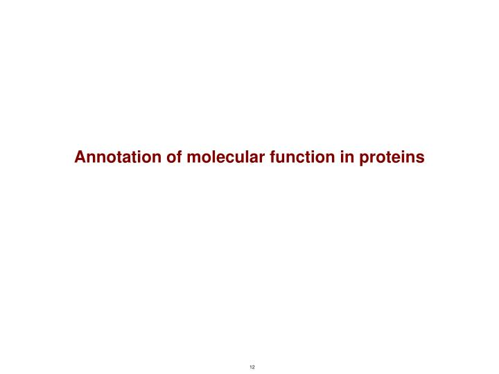 Annotation of molecular function in proteins